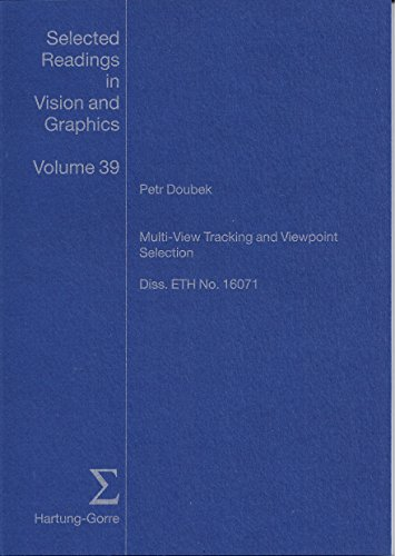Multi-View Tracking and Viewpoint Selection (Selected Readings in Vision and Graphics)