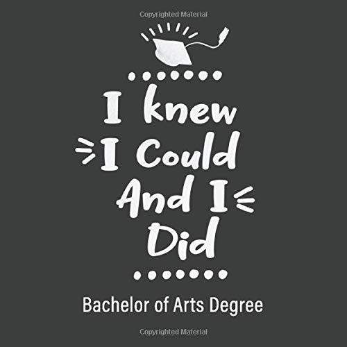 I Knew I Could And I Did Bachelor Of Arts Degree: A Guest Book For Celebrations