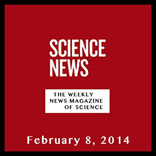 Science News, February 08, 2014 audiobook cover art