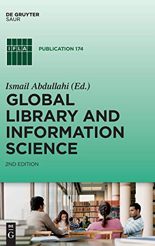 Compare Textbook Prices for Global Library and Information Science Ifla Publications 1 Edition ISBN 9783110413038 by Abdullahi, Ismail,Abdullahi, Ismail