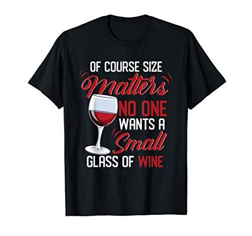 Copa de vino grande La insinuación sexual El tamaño importa Camiseta