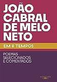 João Cabral de Melo Neto em 8 tempos