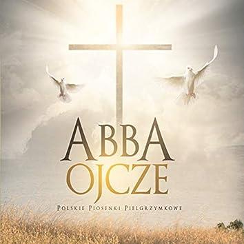 Abba Ojcze - polskie piosenki pielgrzymkowe