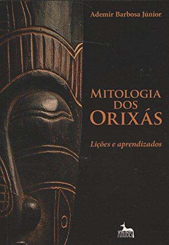 Mitologia dos Orixás: Lições e Aprendizados