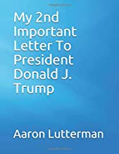 My 2nd Important Letter To President Donald J. Trump