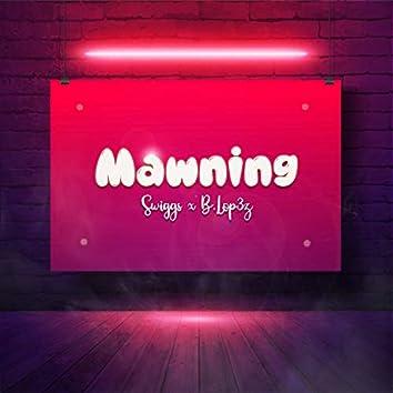 Mawning (feat. B.Lop3z)