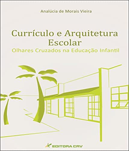 Currículo e arquitetura escolar: Olhares cruzados na educação infantil