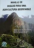 Manejo de Suelos para una Agricultura Sostenible