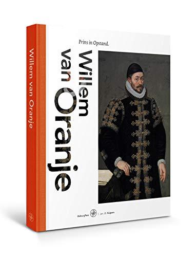 Willem van Oranje: prins in Opstand