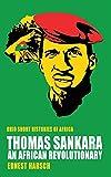 Thomas Sankara: An African Revolutionary