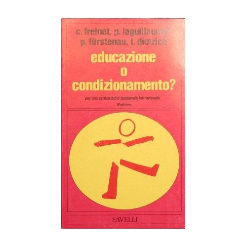 Educazione o condizionamento? : Per una critica della pedagogia istituzionale