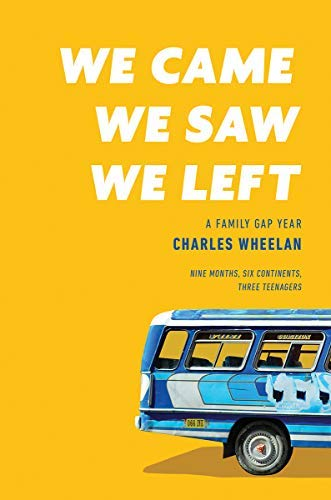 We Came, We Saw, We Left: A Family Gap Year (English Edition)