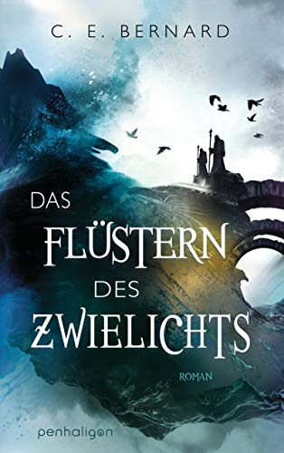 Das Flüstern des Zwielichts: Roman (Die Wayfarer-Saga 2) von [C. E. Bernard, Charlotte Lungstrass-Kapfer]