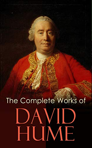 The Complete Works of David Hume: An Enquiry Concerning Human Understanding, A Treatise of Human Nature, The History of England, The Natural History of Religion, Essays, Personal Correspondence