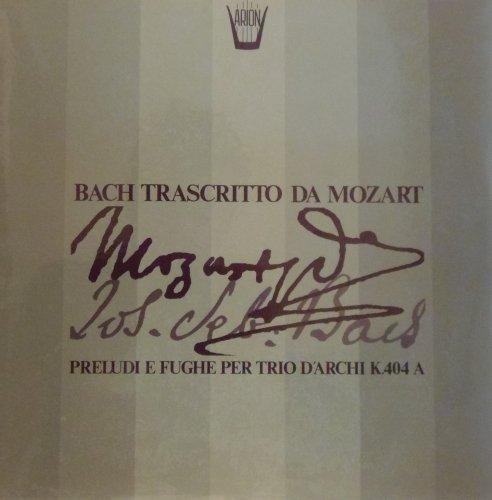 Bach Trascritto Da Mozart - Preludi E Fughe Per Trio D'archi K...