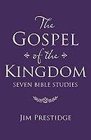 The Gospel of the Kingdom: Seven Bible Studies