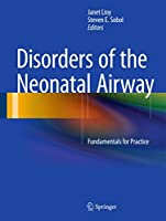 Disorders of the Neonatal Airway: Fundamentals for Practice