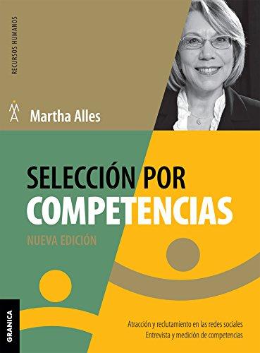 Selección por Competencias: Atracción y reclutamiento en redes sociales. Entrevista y medición de competencias. (Spanish Edition)