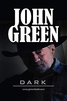 DARK by [John Green]