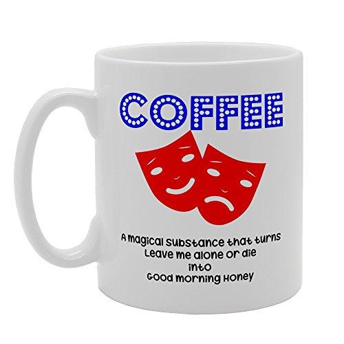 MG3185 koffie magische substantie die draait laat me alleen of sterven in goede morgen honing novelty cadeau gedrukt thee koffie keramische mok