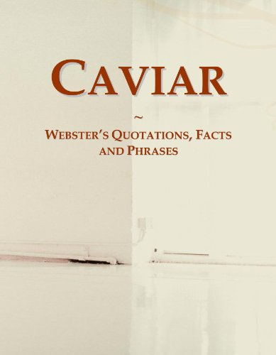 Caviar: Webster's Quotations, Facts and Phrases