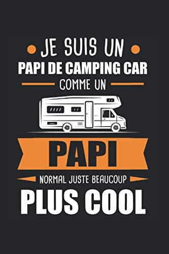 Je Suis un Papi de Camping-Car: Camping-Car & Papy Cahier 6'x9' terrain de camping Cadeau pour tente & tente