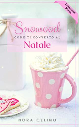 Snowood: Come ti converto al Natale