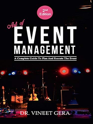 Art of Event Management: A complete guide to plan and execute the event (English Edition)