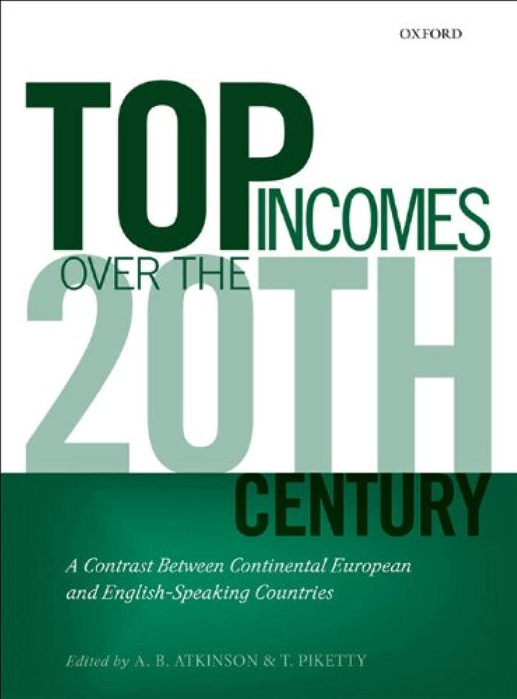 八百屋さん震え細胞Top Incomes Over the Twentieth Century: A Contrast Between Continental European and English-Speaking Countries (English Edition)