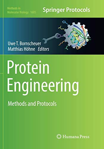 Protein Engineering: Methods and Protocols (Methods in Molecular Biology, Band 1685)