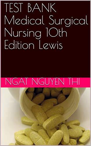 TEST BANK Medical Surgical Nursing 10th Edition Lewis