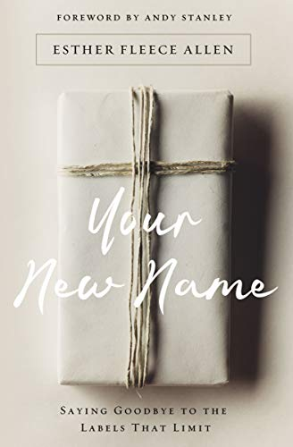 Your New Name: Saying Goodbye to the Labels That Limit