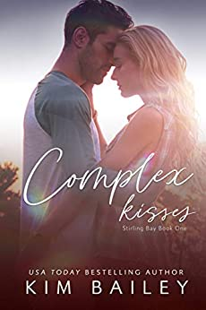 Complex Kisses: A Small Town Romance (Stirling Bay) by [Kim Bailey]