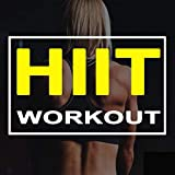 Hiit Workout - 140 Bpm (The Best Epic Motivation High Intensity Interval Training Music for Your Fitness, Aerobics, Cardio, Abs, Barré, 6 Pack Training Exercise and Running Benefits Hiit) [Explicit]