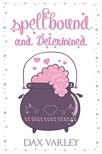 Book: Spellbound and Determined by Dax Varley