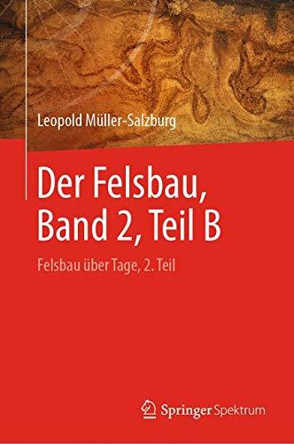 Der Felsbau, Band 2, Teil B: Felsbau über Tage, 2. Teil
