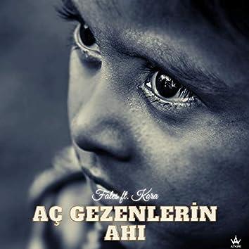 Aç Gezenlerin Ahı (feat. Korafan)
