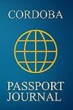 Cordoba Passport Journal: Blank Lined Cordoba (Argentina) Travel Journal/Notebook/Diary - Great Cordoba (Argentina) Gift/Present/Souvenir for Travel Lovers [Idioma Inglés]