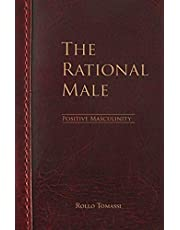 The Rational Male - Positive Masculinity: Positive Masculinity: 3