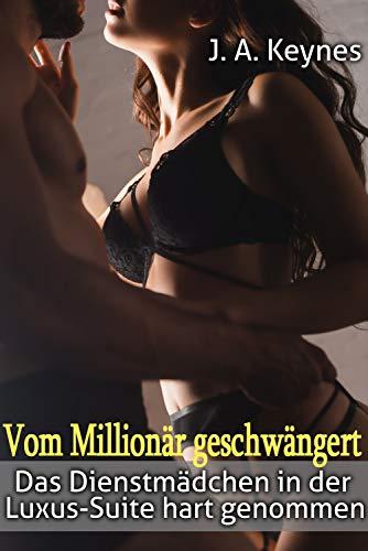 Vom Millionär geschwängert: Das Dienstmädchen in der Luxus-Suite hart genommen