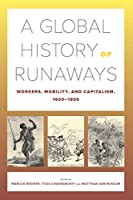 A Global History of Runaways (The California World History Library)