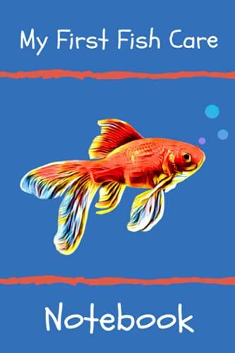 My First Fish Care Notebook: Libro de registro de acuarios apto para niños, ideal para programar y grabar mantenimiento rutinario, incluyendo química del agua y salud de los...