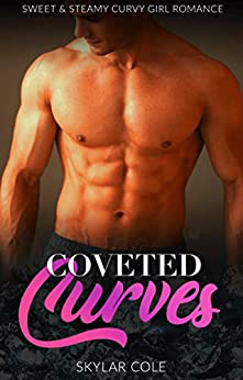 Coveted Curves: A Billionaire Alpha Older Male & Curvy Younger Woman Romance (BBW Love Energy Book 1) by [Skylar Cole]