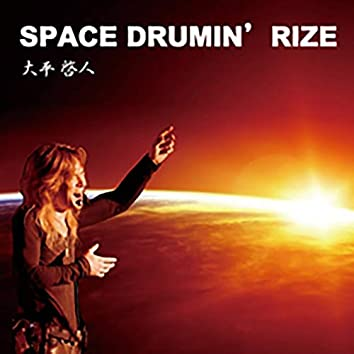 SPACE DRUMIN' RIZE