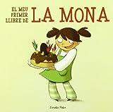 El Meu Primer Llibre De La Mona (La Lluna de Paper)