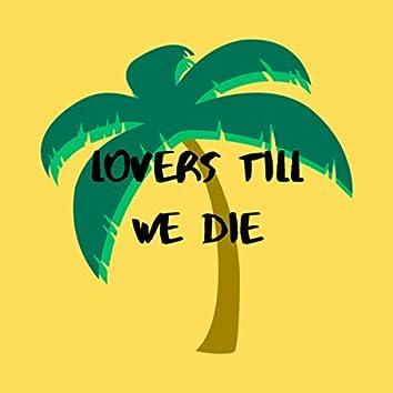 Lovers till we Die