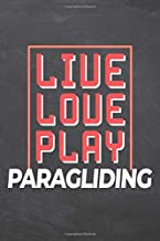 Live Love Play Paragliding: Paragliding Notebook, Planner or Journal   Size 6 x 9   110 Dot Grid Pages   Office Equipment, Supplies  Funny Paragliding Gift Idea for Christmas or Birthday