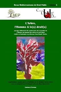 Revue méditerranéenne de droit public, N° 10 : L'Arbre, l'Homme et le(s) droit(s) : 65e anniversaire de la parution de L'homme qui plantait des arbres