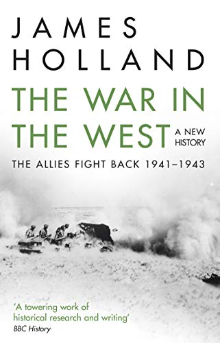 The War In The West. A New History - Volume 2: Volume 2: The Allies Fight Back 1941-43 (New History Vol 2)