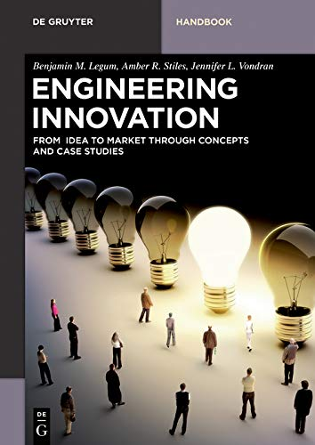 Engineering Innovation: From idea to market through concepts and case studies (De Gruyter Textbook) (English Edition)